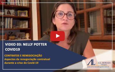 Vídeo 03: Nelly Potter Plano de Contingência de Crise COVID-19 CONTRATOS E RENEGOCIAÇÃO – Aspectos da renegociação contratual durante a crise do Covid-19