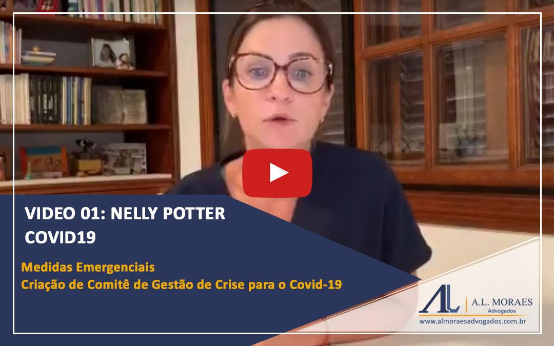 Video 01: Nelly Potter Plano de Contingência de Crise COVID-19. Medidas Emergenciais – Criação de Comitê de Gestão de Crise para o Covid-19