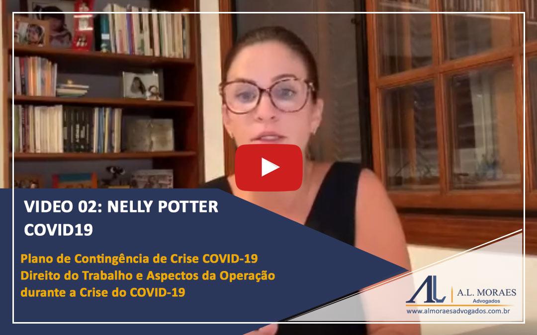 Vídeo 02: Nelly Potter Plano de Contingência de Crise COVID-19 Direito do Trabalho e Aspectos da Operação durante a Crise do COVID-19