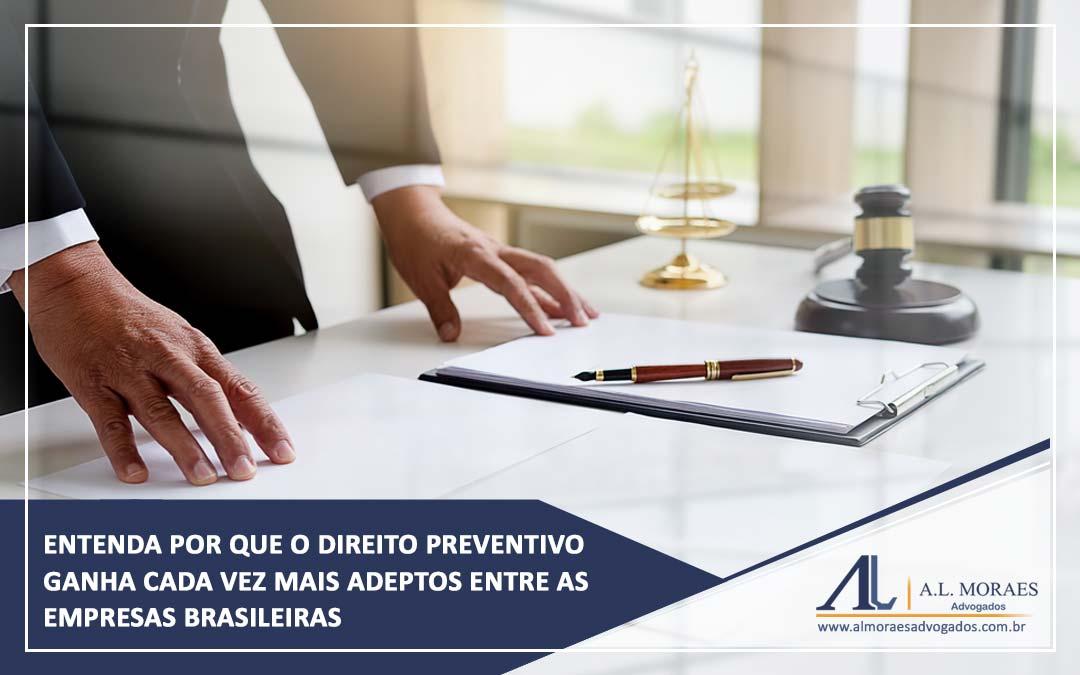 Entenda por que o Direito Preventivo ganha cada vez mais adeptos entre as empresas brasileiras