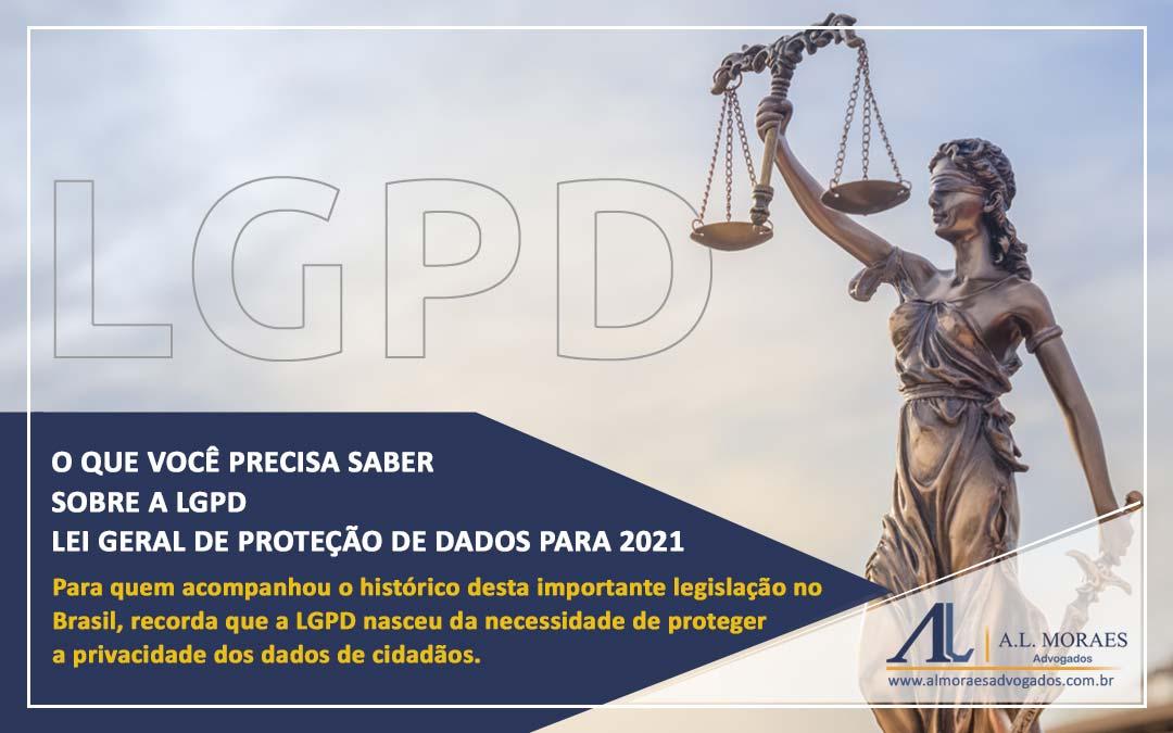O que você precisa saber sobre a LGPD – Lei Geral de Proteção de Dados para 2021